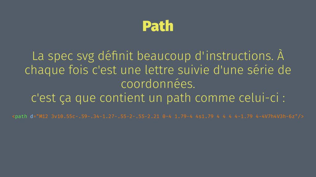 Path La spec svg définit beaucoup d'instructions...