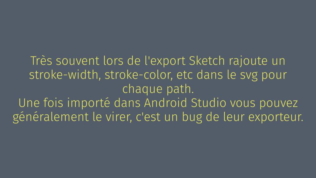 Très souvent lors de l'export Sketch rajoute un...