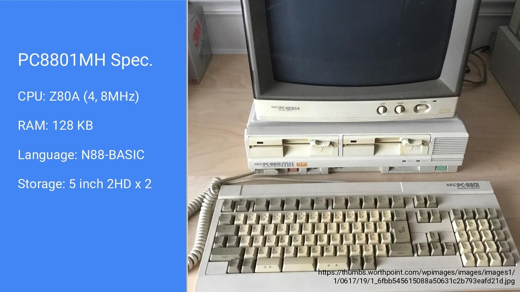 PC8801MH Spec. CPU: Z80A (4, 8MHz) RAM: 128 KB ...