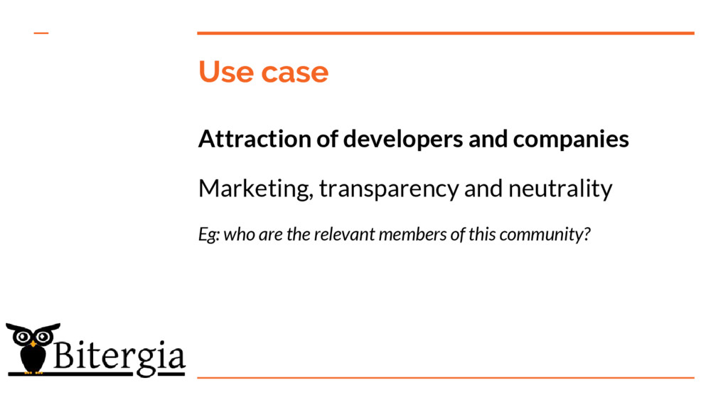 Use case Attraction of developers and companies...