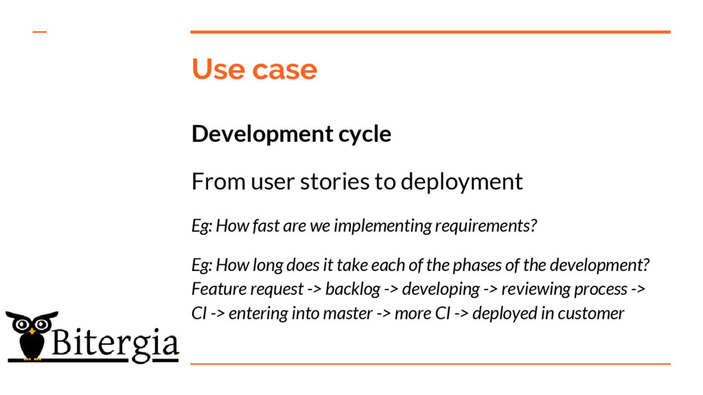 Use case Development cycle From user stories to...