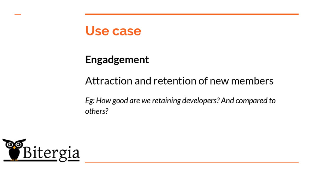 Use case Engadgement Attraction and retention o...