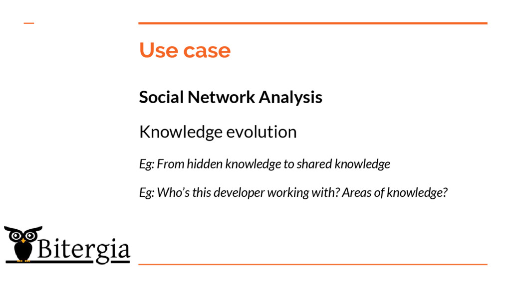 Use case Social Network Analysis Knowledge evol...