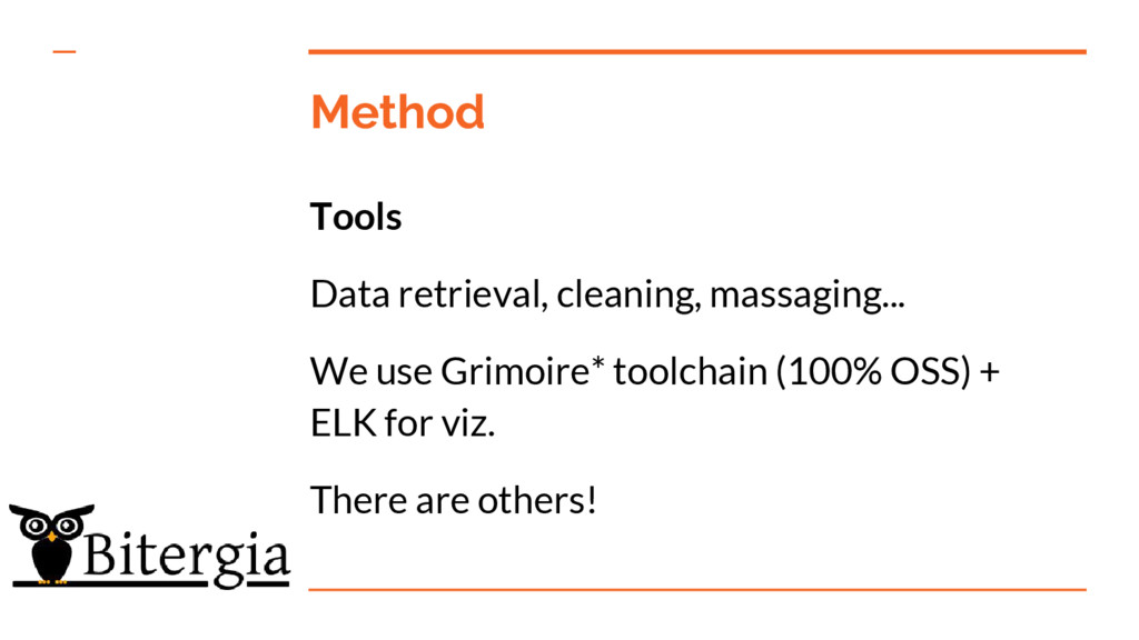 Method Tools Data retrieval, cleaning, massagin...