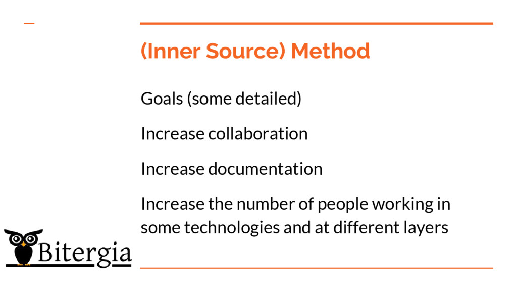 (Inner Source) Method Goals (some detailed) Inc...