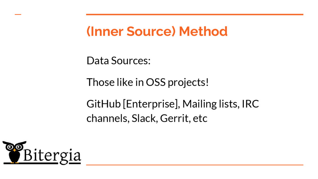 (Inner Source) Method Data Sources: Those like ...