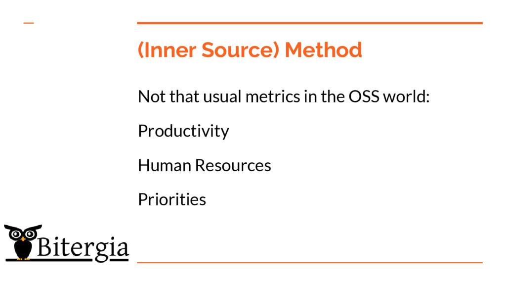 (Inner Source) Method Not that usual metrics in...