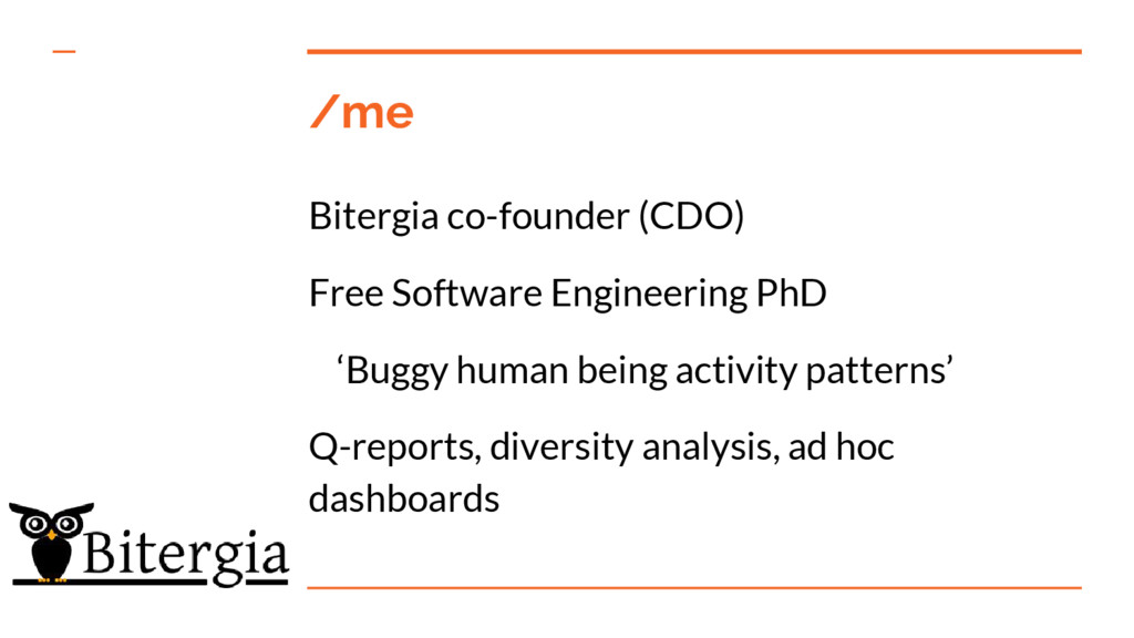 /me Bitergia co-founder (CDO) Free Software Eng...