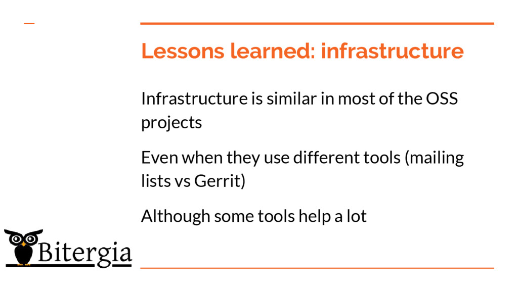 Lessons learned: infrastructure Infrastructure ...