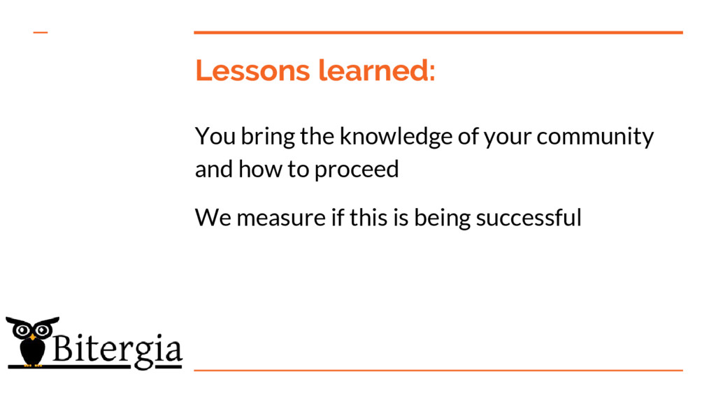 Lessons learned: You bring the knowledge of you...