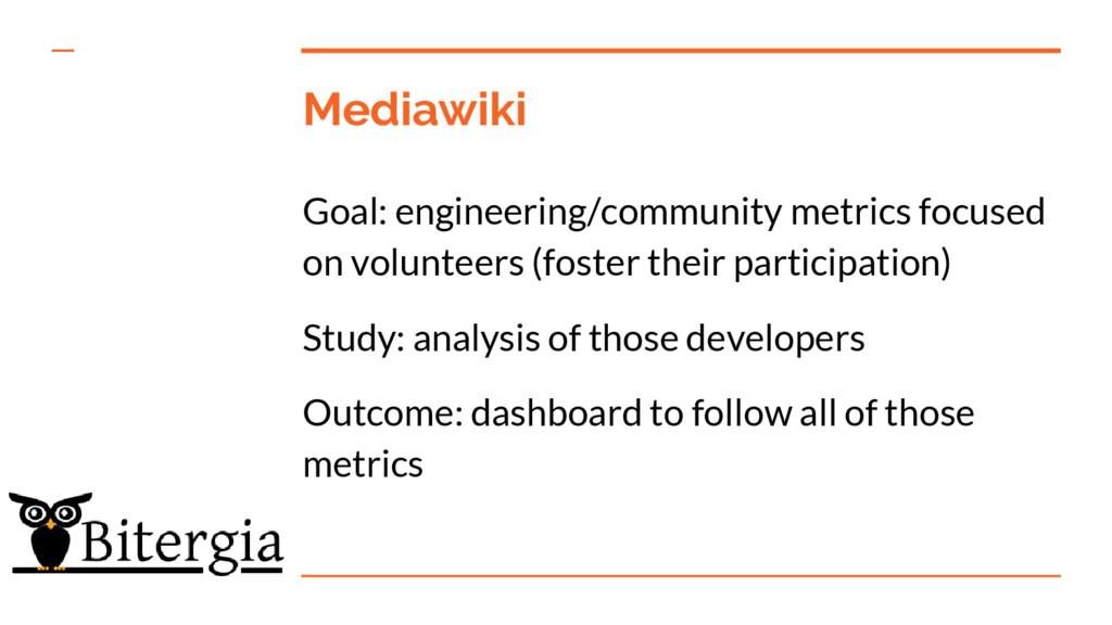 Mediawiki Goal: engineering/community metrics f...