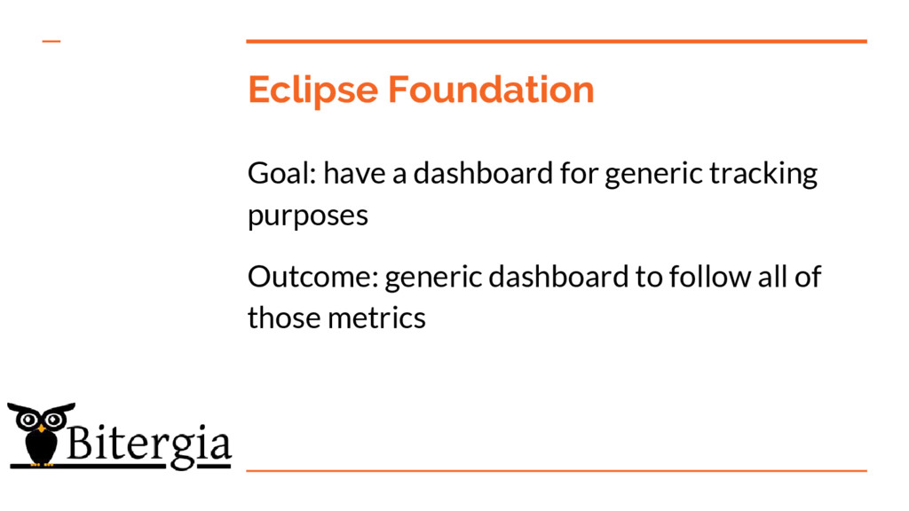 Eclipse Foundation Goal: have a dashboard for g...
