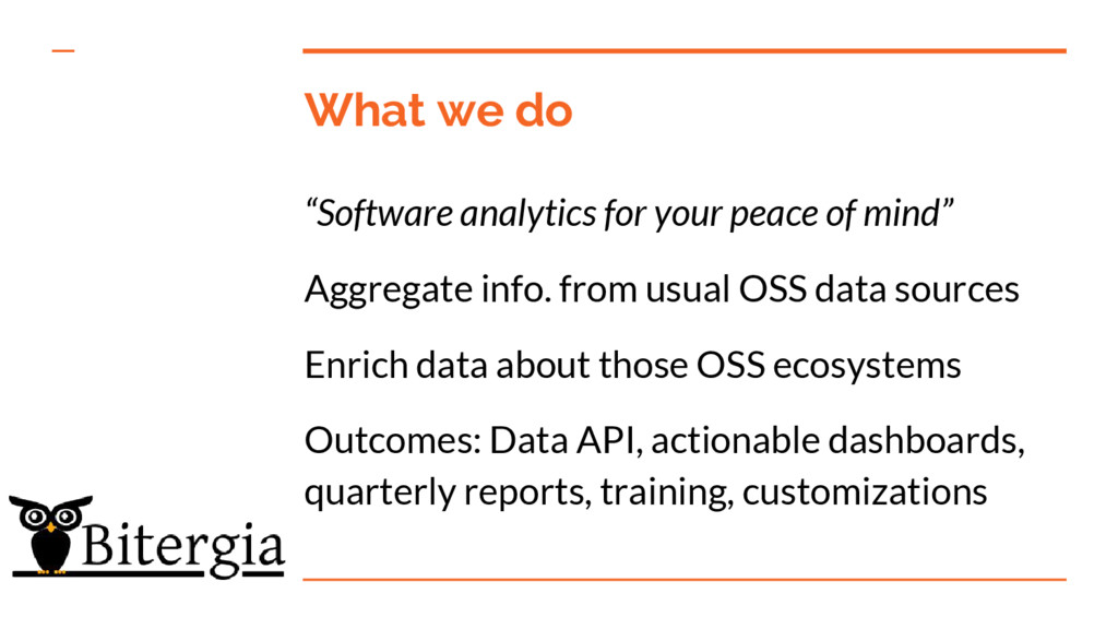 "What we do ""Software analytics for your peace o..."
