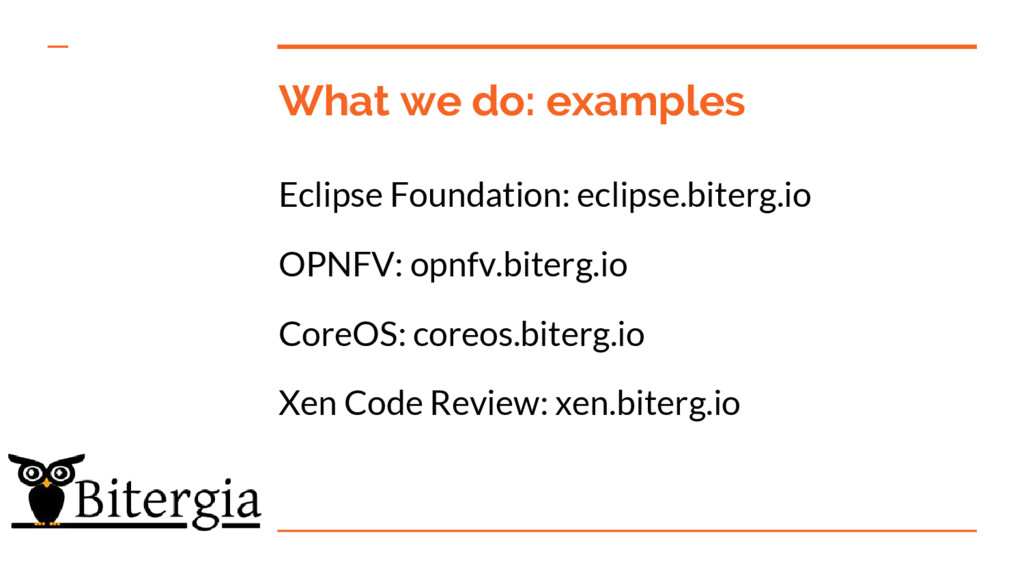 What we do: examples Eclipse Foundation: eclips...