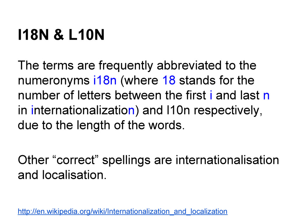 I18N & L10N The terms are frequently abbreviate...