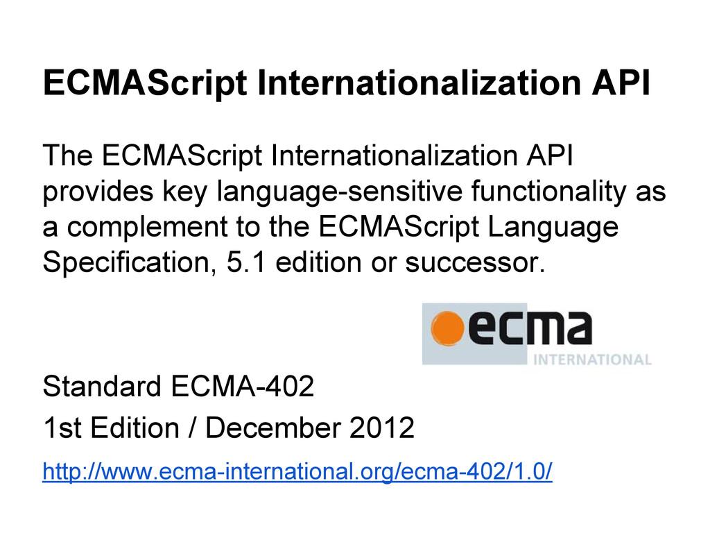 ECMAScript Internationalization API The ECMAScr...