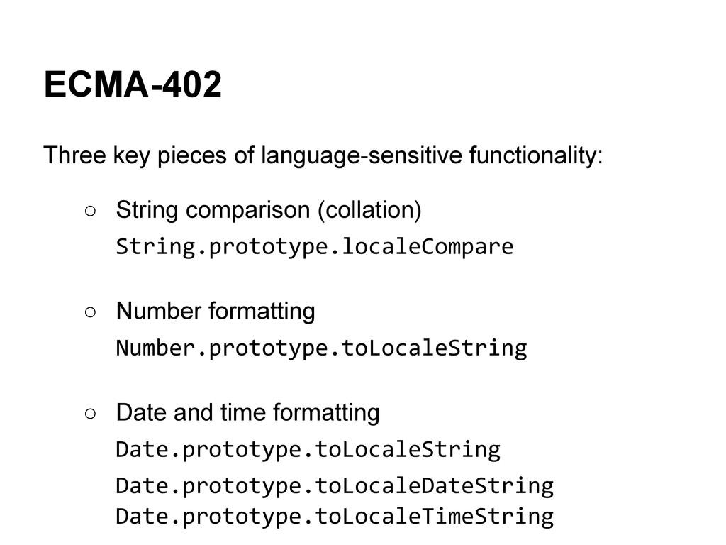 ECMA-402 Three key pieces of language-sensitive...