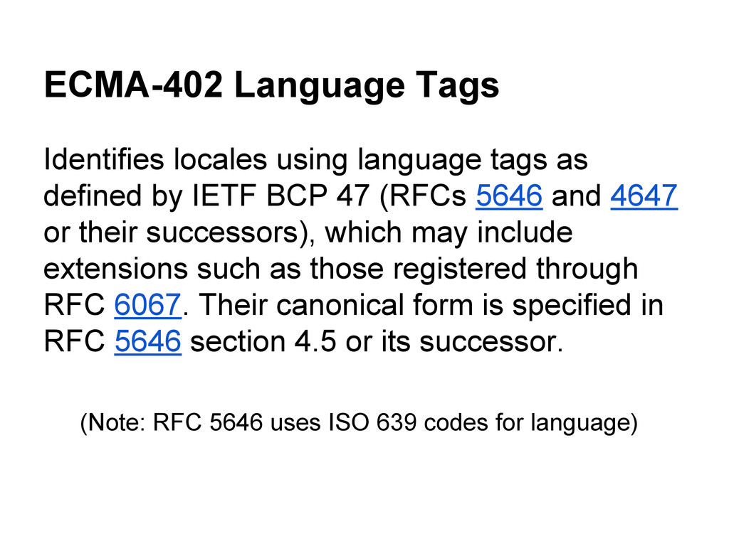 ECMA-402 Language Tags Identifies locales using...