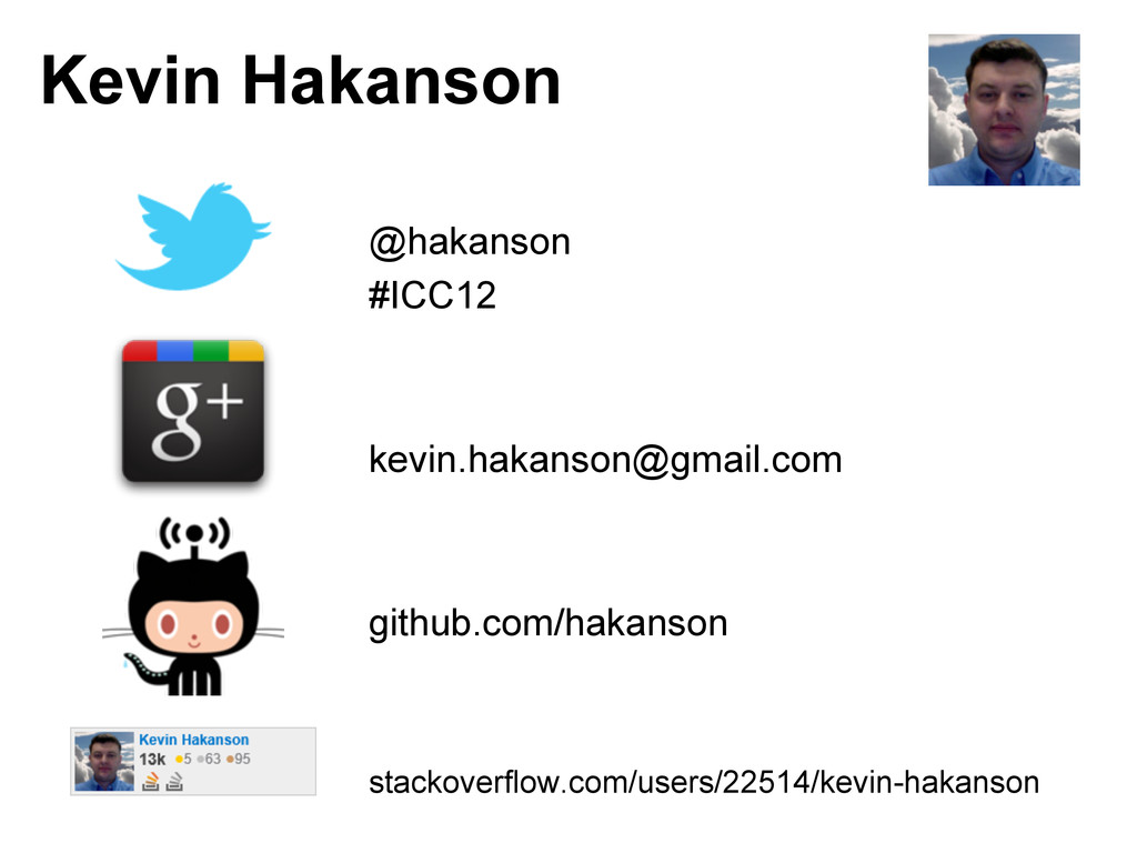Kevin Hakanson @hakanson #ICC12 kevin.hakanson@...