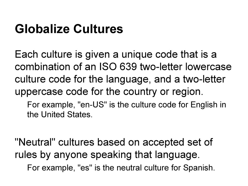Globalize Cultures Each culture is given a uniq...