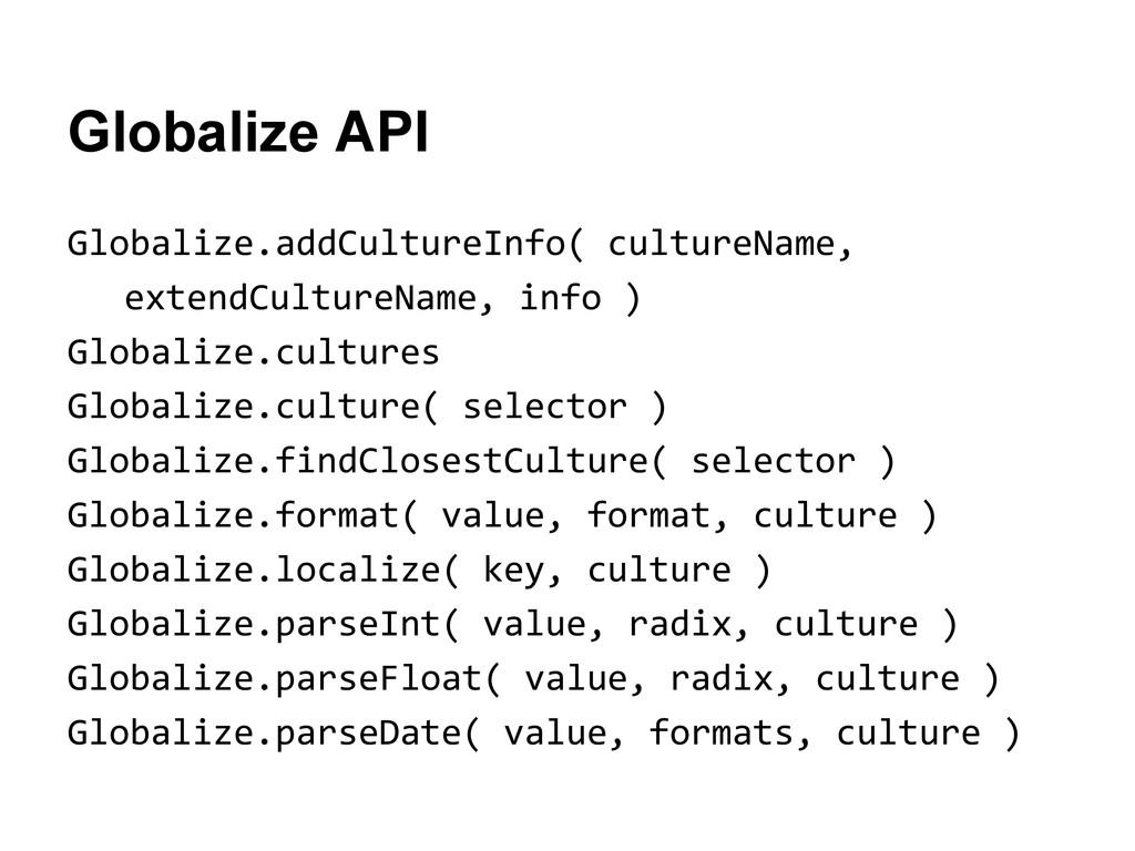 Globalize API Globalize.addCultureInfo( culture...