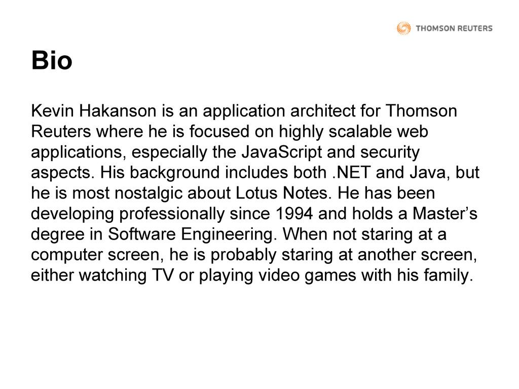 Bio Kevin Hakanson is an application architect ...