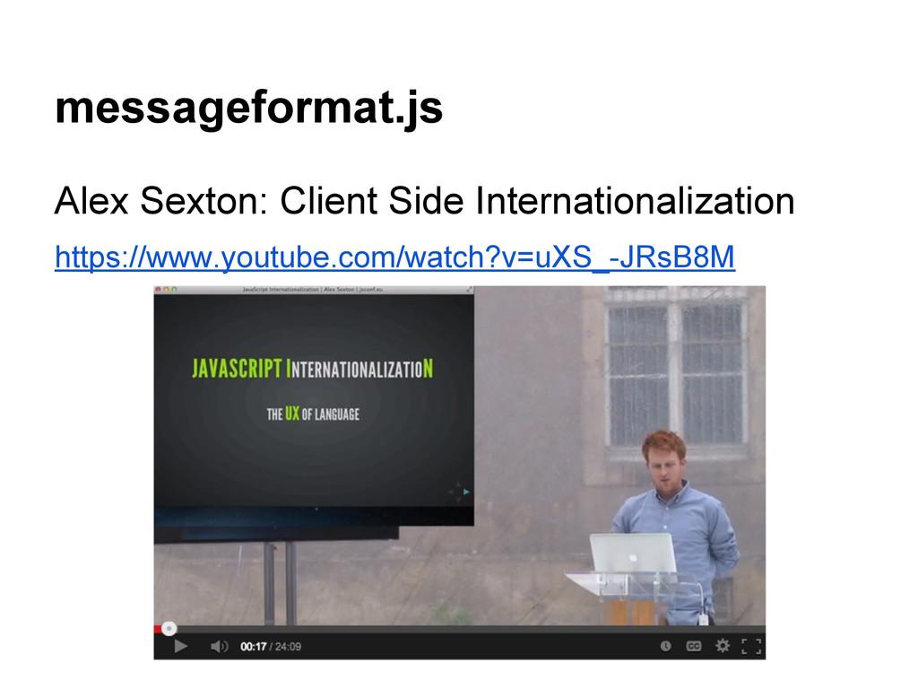 messageformat.js Alex Sexton: Client Side Inter...