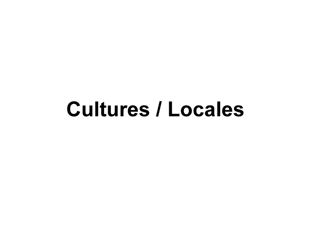 Cultures / Locales