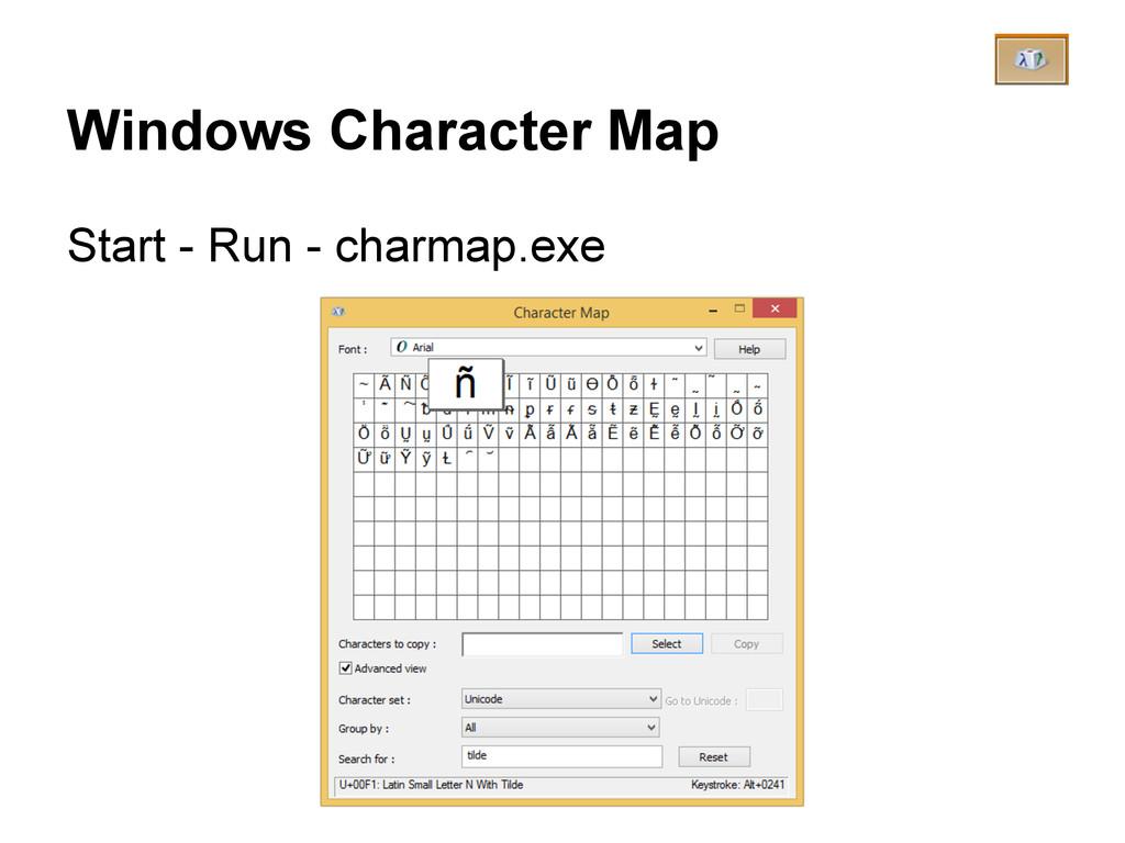 Windows Character Map Start - Run - charmap.exe