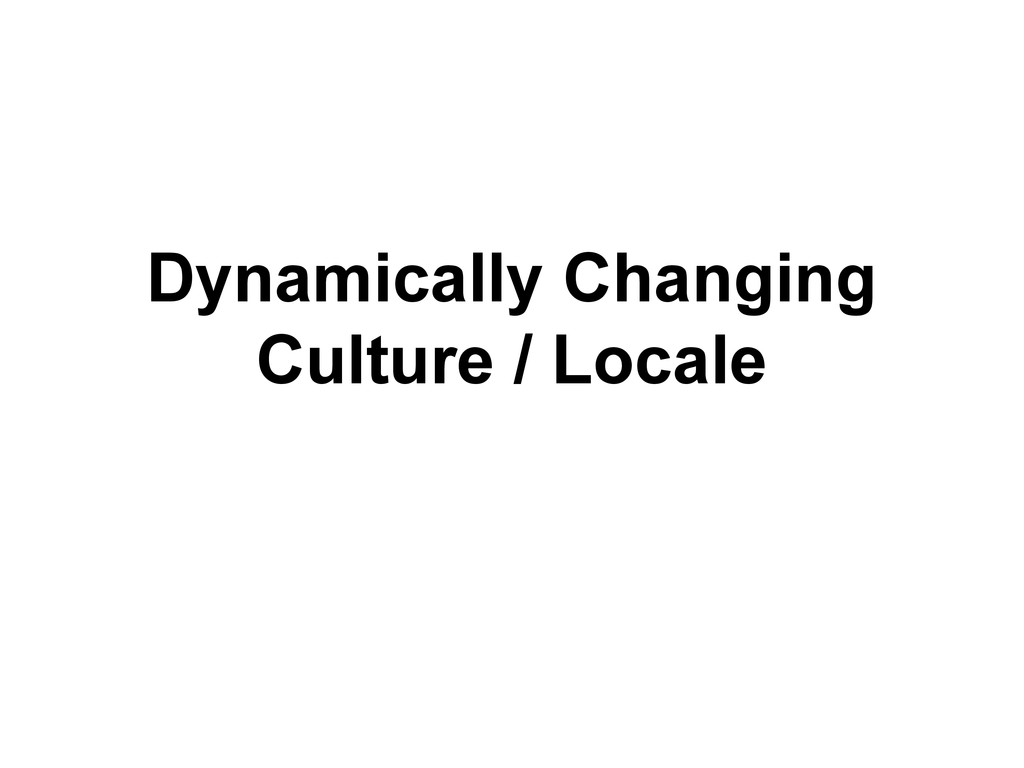 Dynamically Changing Culture / Locale