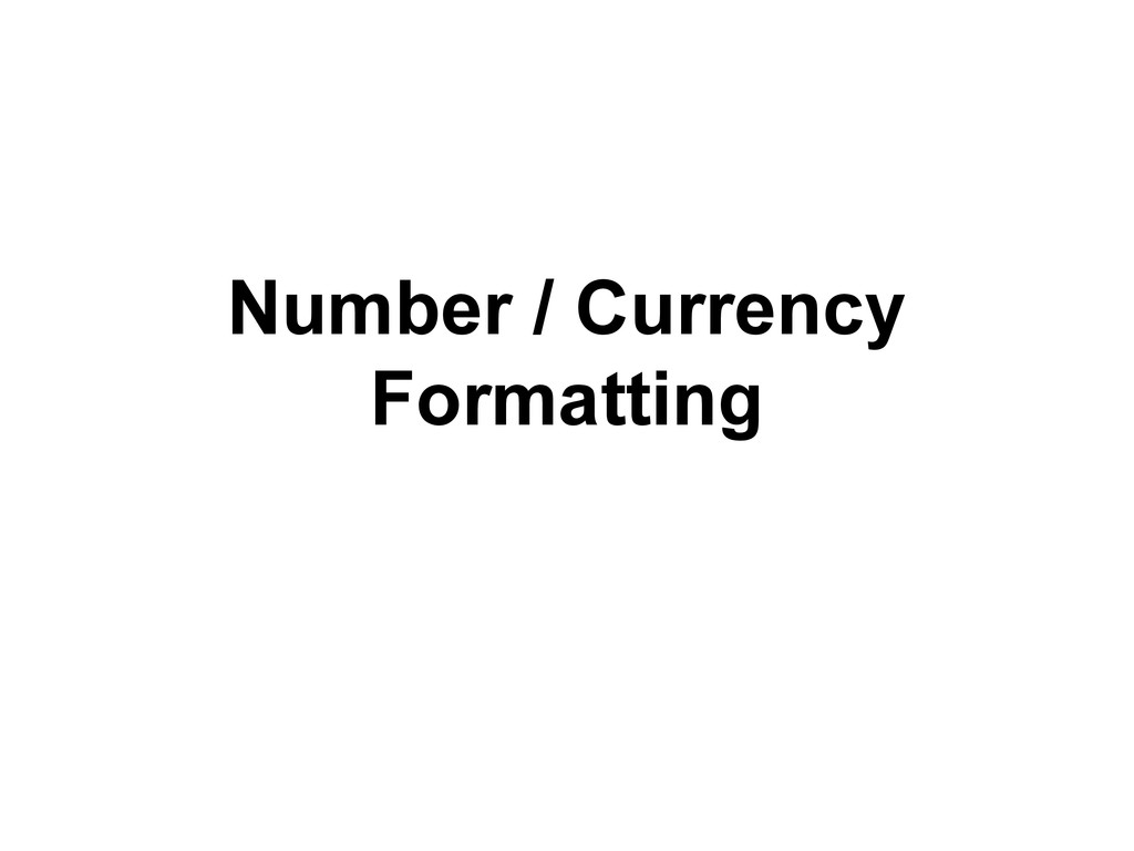 Number / Currency Formatting