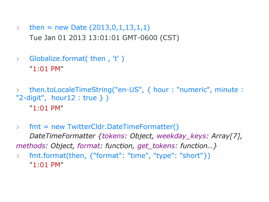 > then = new Date (2013,0,1,13,1,1) Tue Jan 01 ...