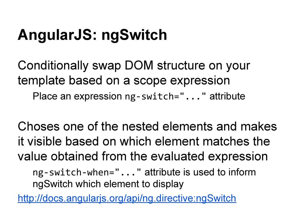 AngularJS: ngSwitch Conditionally swap DOM stru...