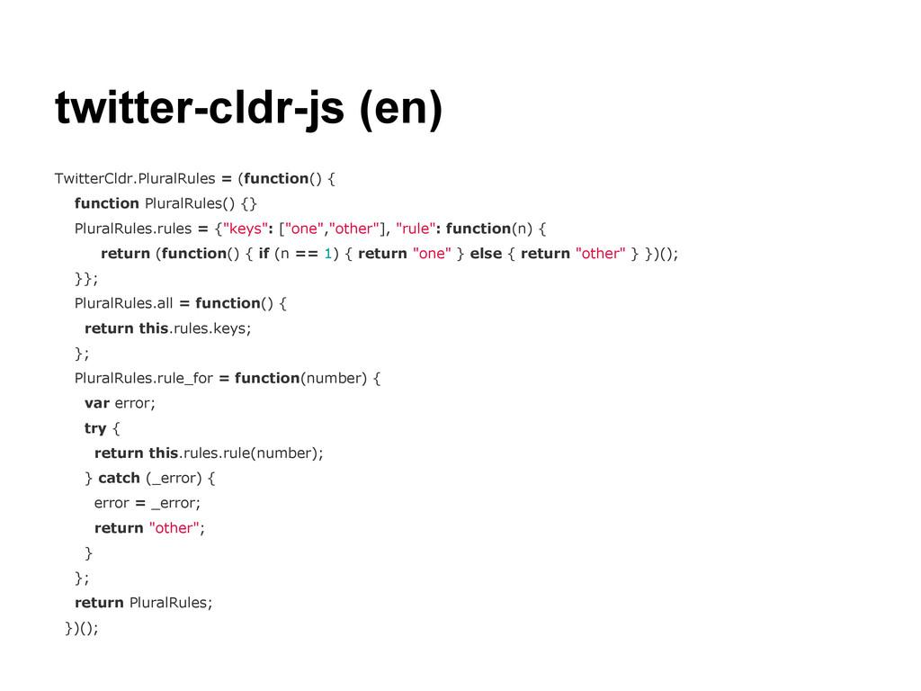 twitter-cldr-js (en) TwitterCldr.PluralRules = ...