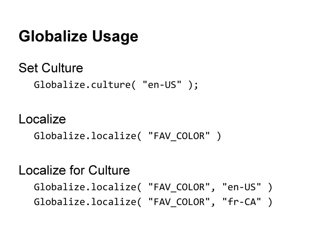 Globalize Usage Set Culture Globalize.culture( ...