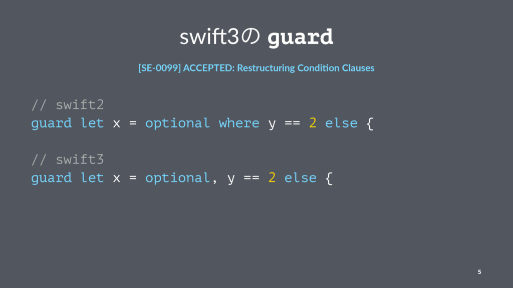 swi$3ͷ guard [SE-0099] ACCEPTED: Restructuring ...