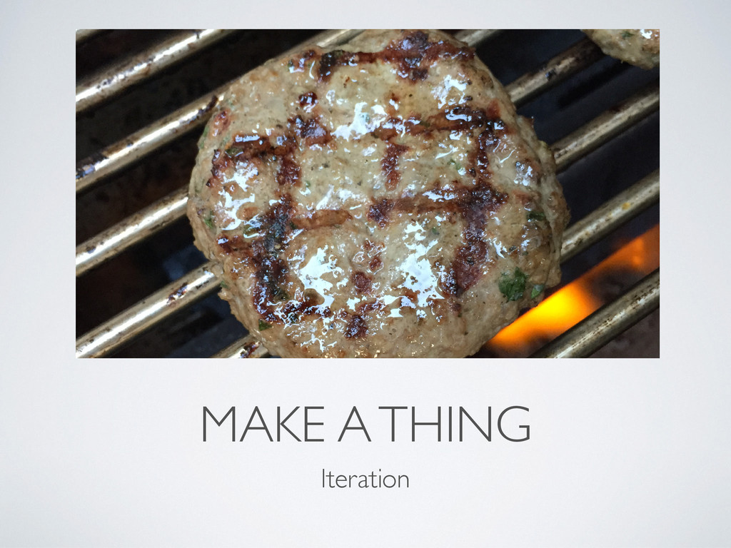 MAKE A THING Iteration