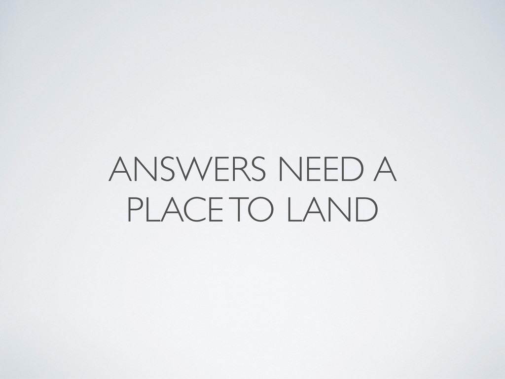 ANSWERS NEED A PLACE TO LAND