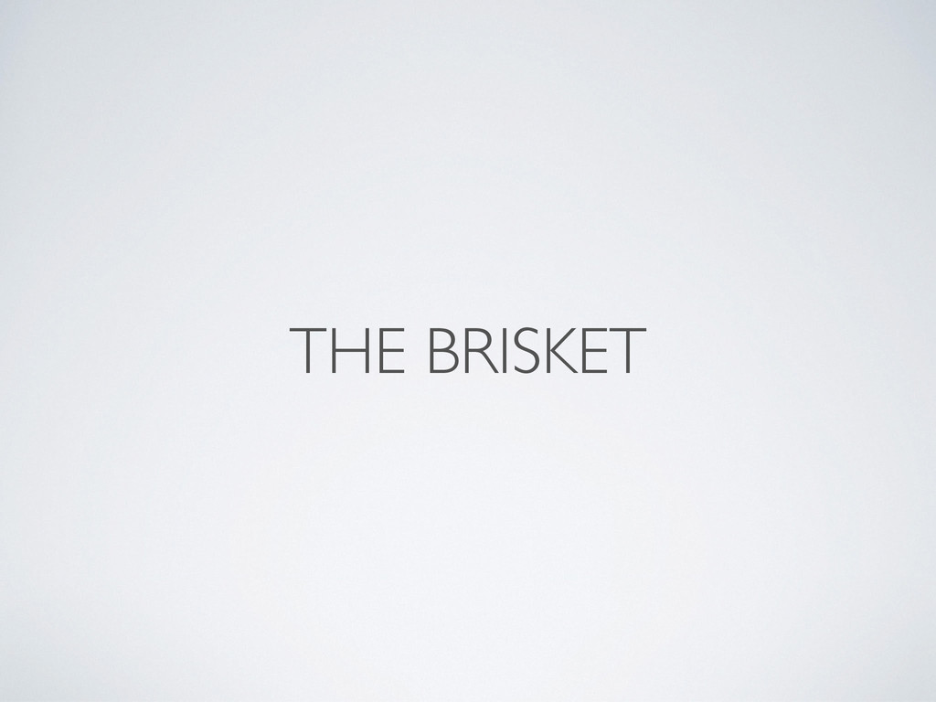 THE BRISKET