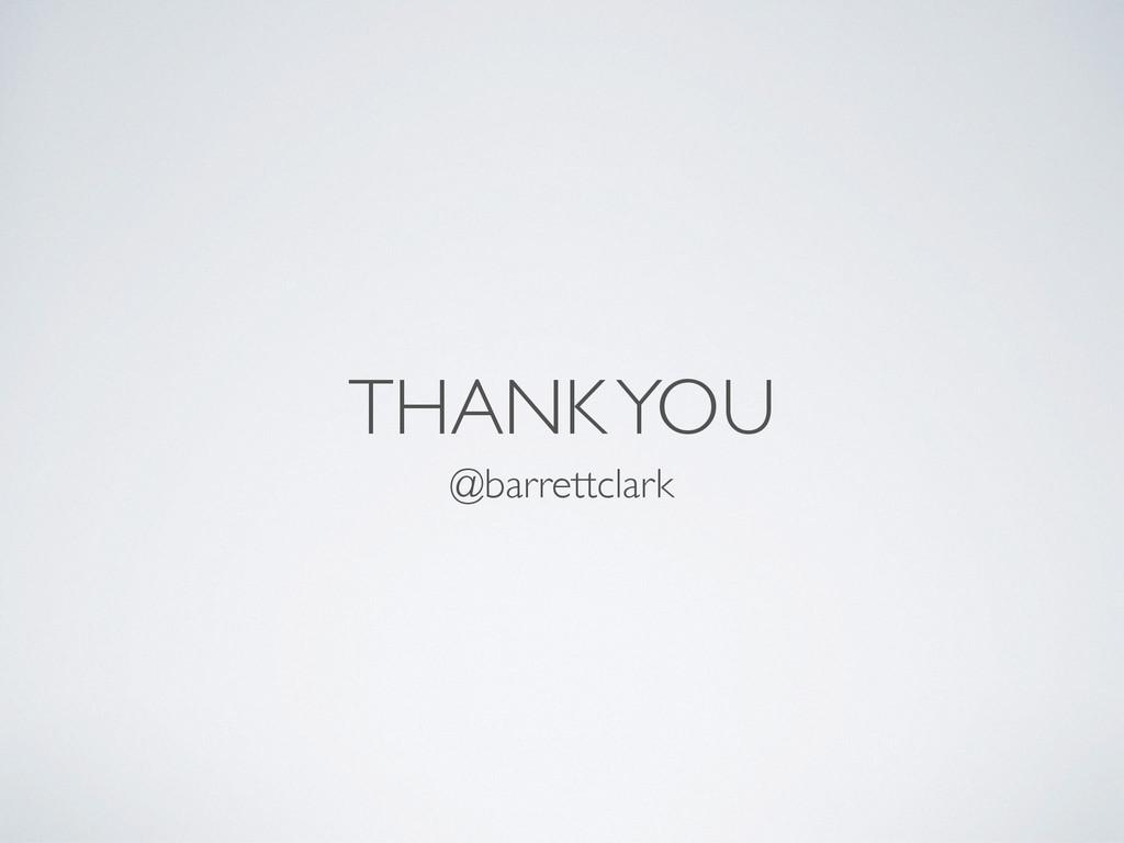 THANK YOU @barrettclark
