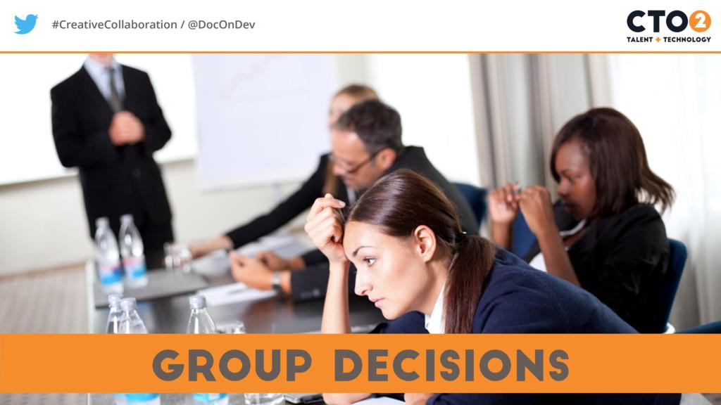 #CreativeCollaboration / @DocOnDev group decisi...