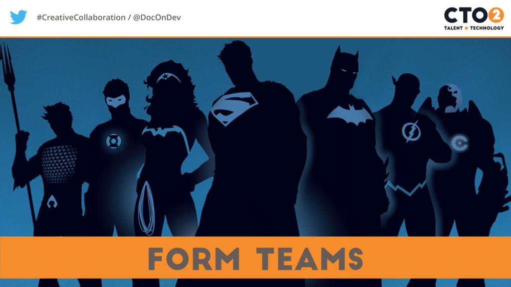 #CreativeCollaboration / @DocOnDev form teams