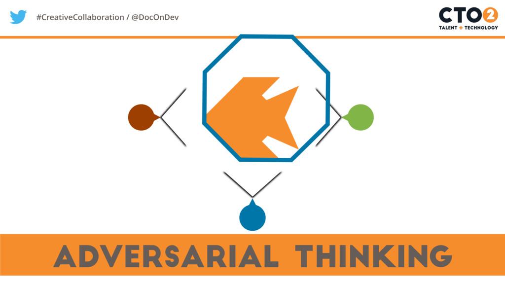 #CreativeCollaboration / @DocOnDev adversarial ...