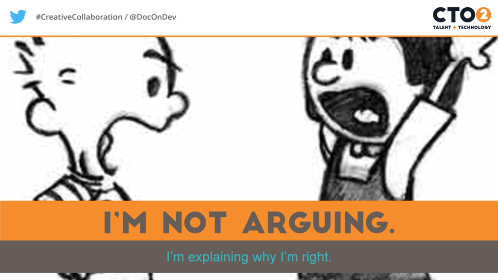 #CreativeCollaboration / @DocOnDev i'm not argu...
