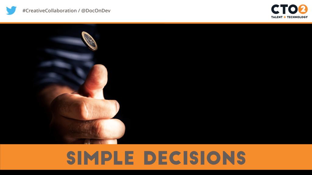#CreativeCollaboration / @DocOnDev simple decis...