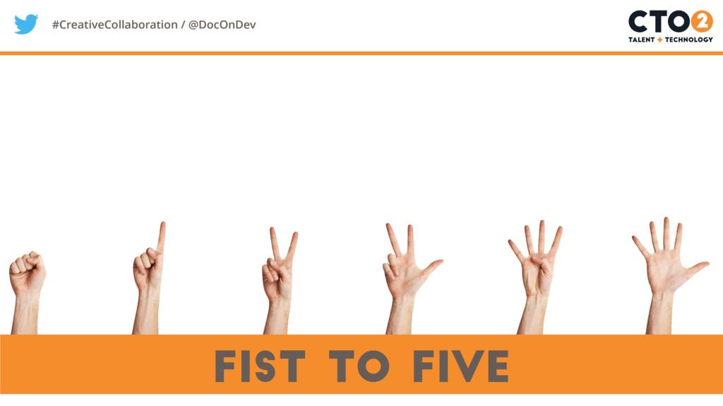 #CreativeCollaboration / @DocOnDev fist to five