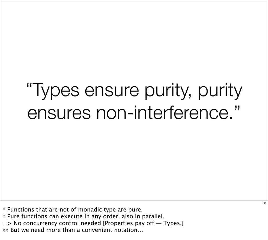 """Types ensure purity, purity ensures non-interf..."