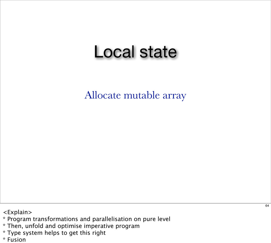 Local state Allocate mutable array 64 <Explain>...