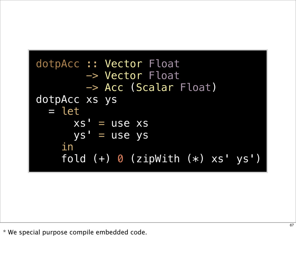 dotpAcc :: Vector Float -> Vector Float -> Acc ...