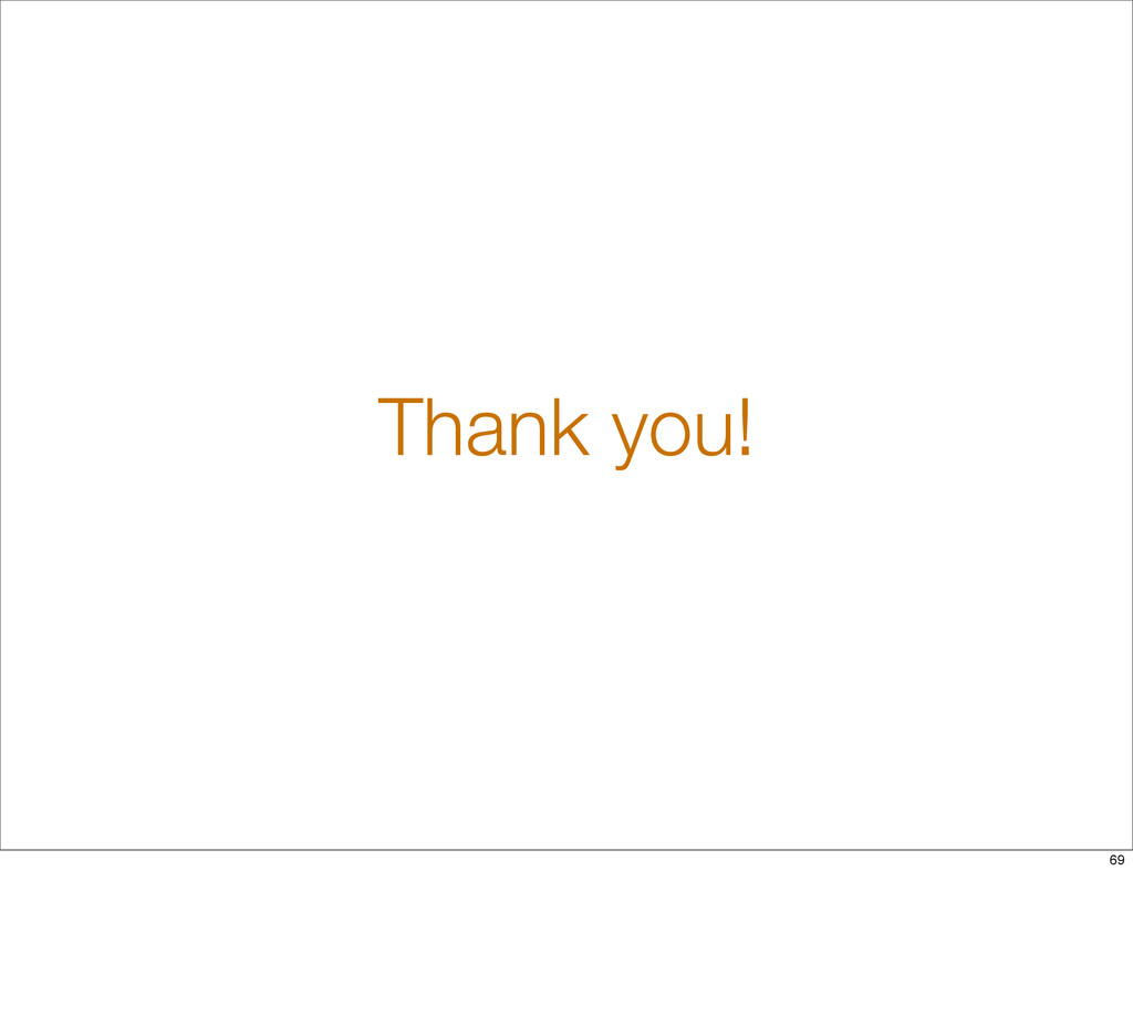 Thank you! 69